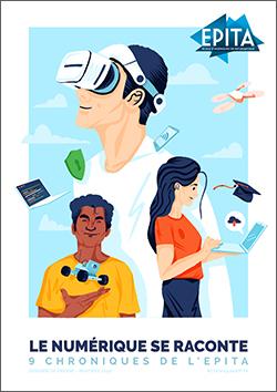 Le numérique se raconte - 9 chroniques de l'EPITA - Newsroom IONIS Education Group